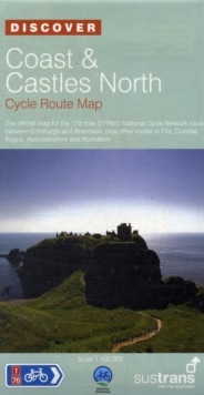 Coast and Castles North - Sustrans Cycle Routes Map : Sustrans Official Cycle Route Map and Information Covering the 172 Mile National Cycle Network Route Between Edinburgh and Aberdeen, Plus Other Ro, Sheet map, folded