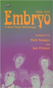 "Embryo : A ""Pink Floyd"" Chronology, 1966-71, Paperback"