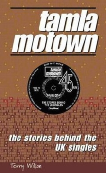Tamla Motown : The Stories Behind the UK Singles, Paperback