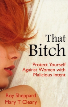 That Bitch : Protect Yourself Against Women with Malicious Intent, Paperback