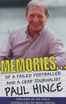 Memories : ... of a Failed Footballer and a Crap Journalist, Paperback Book