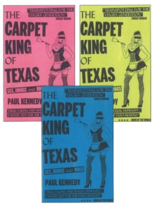 The Carpet King of Texas : Sex, Drugs & Rugs, Paperback