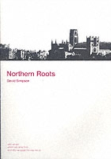 Northern Roots : Who We are, Where We Came from and Why We Speak the Way We Do, Paperback Book