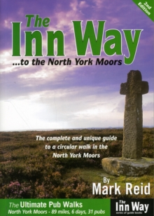 The Inn Way... to the North York Moors : The Complete and Unique Guide to a Circular Walk in the North York Moors, Paperback