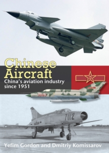 Chinese Aircraft : History of China's Aviation Industry 1951-2007, Hardback