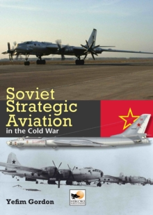Soviet Strategic Aviation in the Cold War, Hardback