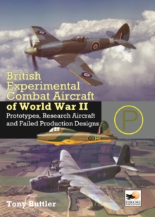 British Experimental & Prototype Aircraft of WWII, Hardback Book