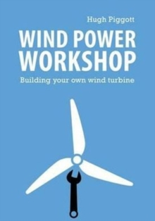 Wind Power Workshop : Building Your Own Wind Turbine, Paperback