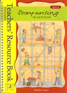 Story Writing Scaffolds : Teachers Resource Book Year 6, Spiral bound