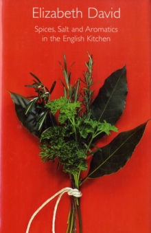 Spices, Salt and Aromatics in the English Kitchen, Hardback