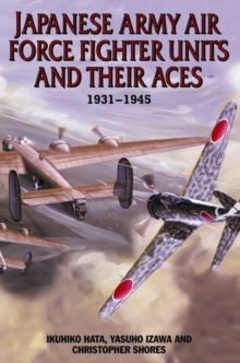 Japanese Army Air Force Fighter Units and Their Aces 1931-1945, Hardback