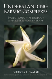 Understanding Karmic Complexes : Evolutionary Astrology and Regression Therapy, Paperback