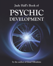 Judy Hall's Book of Psychic Development, Paperback