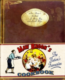 Maw Broon's Cookbook : The Broon's Cookbook - for Every Day and Special Days, Hardback