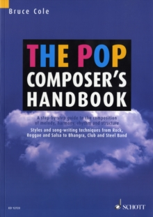 The Pop Composer's Handbook : A Step-by-step Guide to the Composition of Melody, Harmony, Rhythm and Structure, Paperback