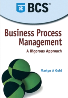 Business Process Management : A Rigorous Approach, Paperback