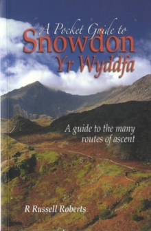A Pocket Guide to Snowdon : A Guide to the Routes of Ascent, Paperback