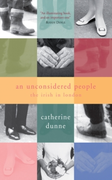 An Unconsidered People : The Irish in Sixties London, Paperback