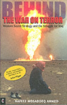 Behind the War on Terror : Western Secret Strategy and the Struggle for Iraq, Paperback