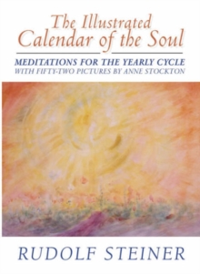 The Illustrated Calendar of the Soul : Meditations for the Yearly Cycle, Hardback