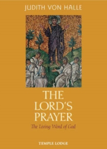 The Lord's Prayer : The Living Word of God, Hardback
