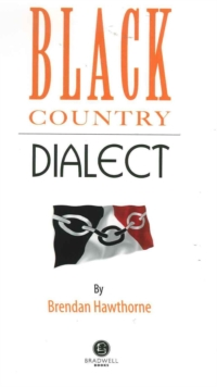 Black Country Dialect : A Selection of Words and Anecdotes from the Black Country, Paperback