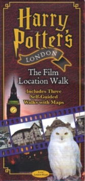 Harry Potters London the Film Location Walk : Includes Three Self-Guided Walks with Maps, Sheet map, folded Book