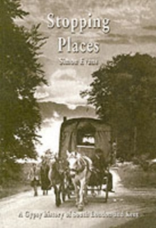 Stopping Places : A Gypsy History of South London and Kent, Paperback