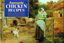 Favourite Chicken Recipes : Soups, Grills,Casseroles,Pies and Supper Dishes, Paperback Book