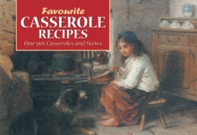 Favourite Casserole Recipes : One Pot Casseroles and Stews, Paperback