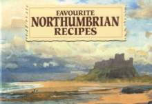 Favourite Northumbrian Recipes : Traditional Country Fare, Paperback Book