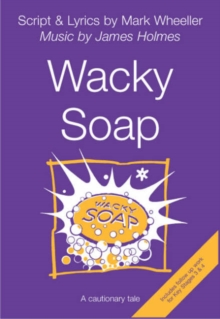 Wacky Soap : A Cautionary Tale, Paperback