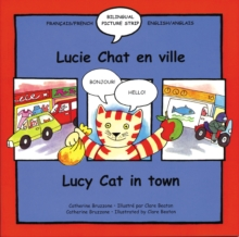Lucy Cat in the Town : Lucie Chat En Ville, Paperback