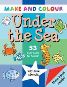 Make and Colour Under the Sea, Paperback Book