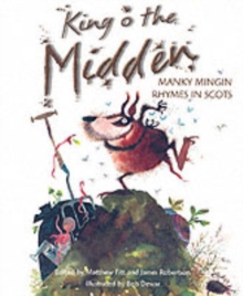 King o the Midden : Manky Mingin Rhymes in Scots, Paperback Book