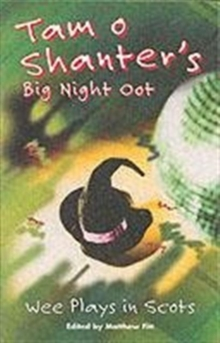 Tam O'Shanter's Big Night Oot : Wee Plays in Scots, Paperback