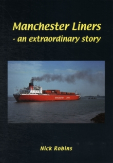 Manchester Liners - an Extraordinary Story, Hardback