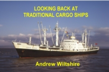 Looking Back at Traditional Cargo Ships, Hardback