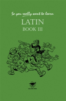 So You Really Want to Learn Latin : Book III, Hardback