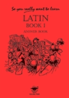 So You Really Want to Learn Latin Book I Answer Book, Paperback