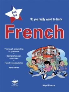 So You Really Want to Learn French : A Textbook for Key Stage 2 and Common Entrance Book 1, Paperback Book