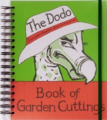Dodo Book of Garden Cuttings : Save Your Garden from Extinction, Spiral bound