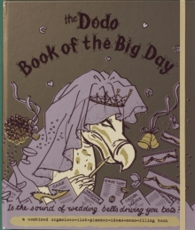 Dodo Book of the Big Day : Is the Sound of Wedding Bells Driving You Bats?, Hardback