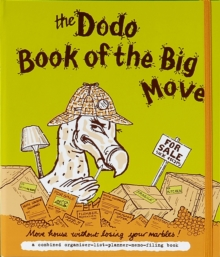 Dodo Book of the Big Move : Move House without Losing Your Marbles, Loose-leaf