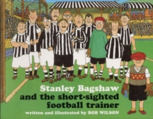 Stanley Bagshaw and the Short-Sighted Football Trainer, Paperback