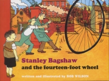 Stanley Bagshaw and the Fourteen Foot Wheel, Paperback