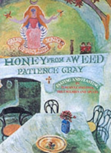 Honey from a Weed : Fasting and Feasting in Tuscany, Catalonia, the Cyclades and Apulia, Paperback