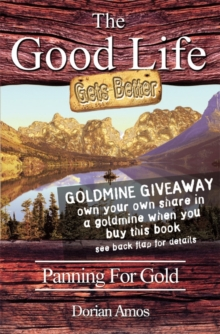 The Good Life Gets Better : Panning for Gold, Paperback Book