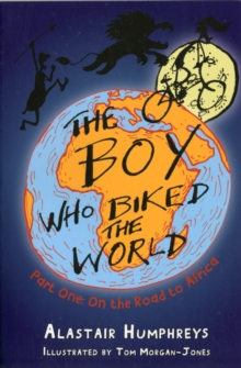 The Boy Who Biked the World : On the Road to Africa, Paperback