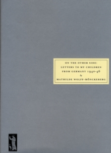 On the Other Side : Letters to My Children from Germany 1940 -46, Paperback